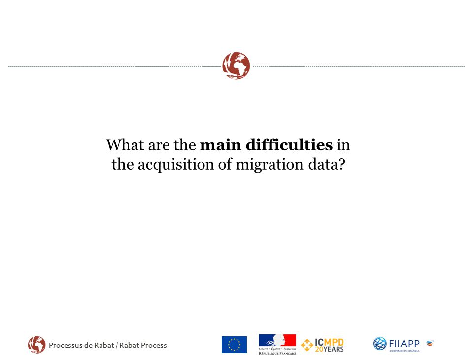 Processus de Rabat / Rabat Process What are the main difficulties in the acquisition of migration data