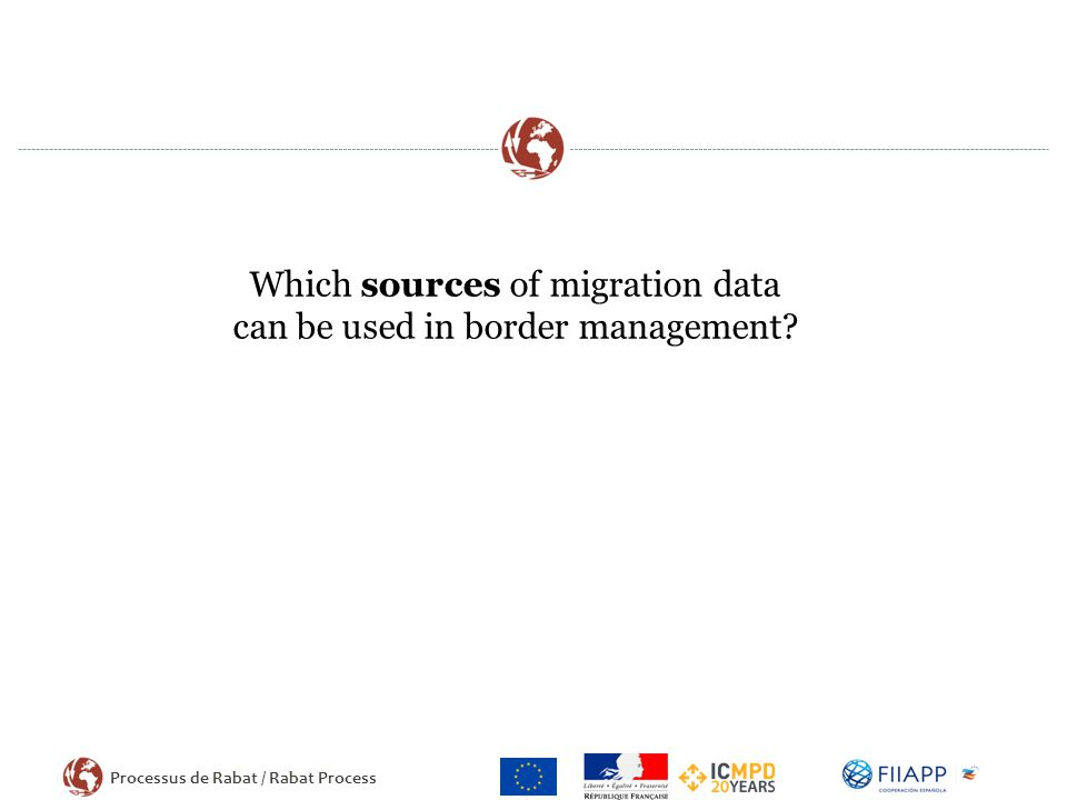 Processus de Rabat / Rabat Process Which sources of migration data can be used in border management