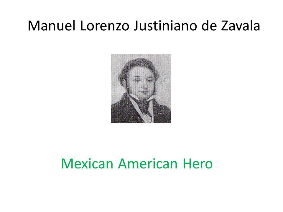 Manuel Lorenzo Justiniano de Zavala Mexican American Hero