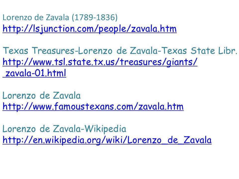 Lorenzo de Zavala (1789-1836) http://lsjunction.com/people/zavala.htm Texas Treasures-Lorenzo de Zavala-Texas State Libr.