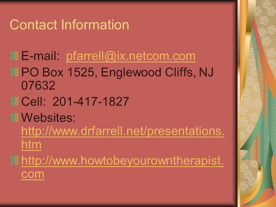 Contact Information E-mail: pfarrell@ix.netcom.compfarrell@ix.netcom.com PO Box 1525, Englewood Cliffs, NJ 07632 Cell: 201-417-1827 Websites: http://www.drfarrell.net/presentations.