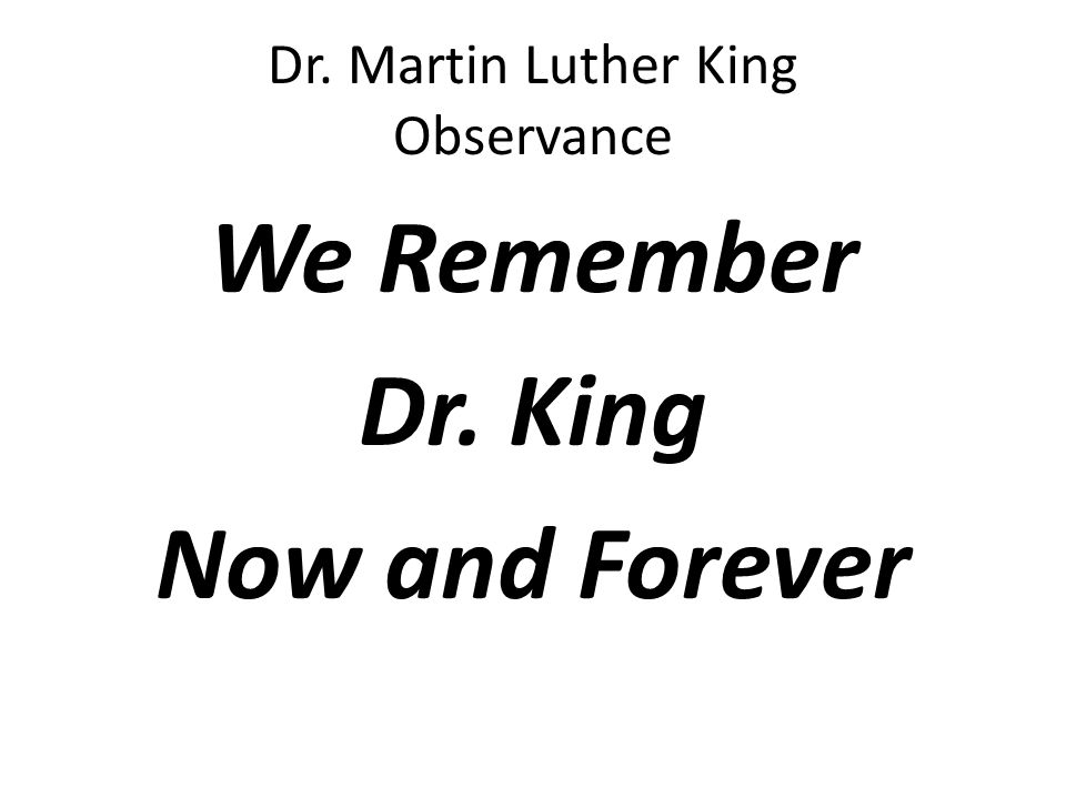 We Remember Dr. King Now and Forever