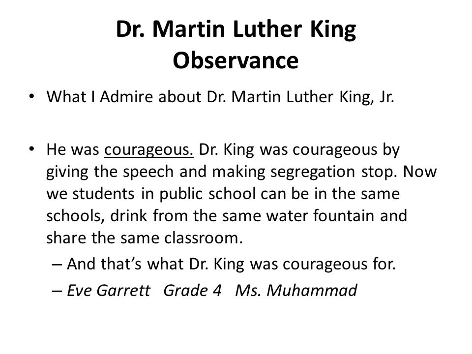 I admire Dr.Martin Luther King, Jr.