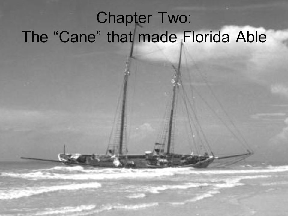 Chapter Two: The Cane that made Florida Able