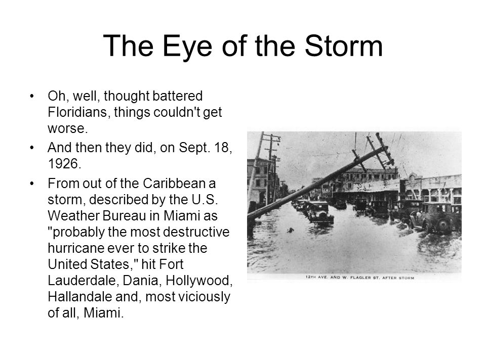 The Eye of the Storm Oh, well, thought battered Floridians, things couldn t get worse.