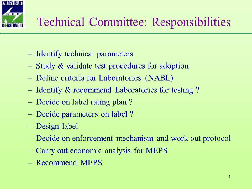 4 Technical Committee: Responsibilities –Identify technical parameters –Study & validate test procedures for adoption –Define criteria for Laboratories (NABL) –Identify & recommend Laboratories for testing .