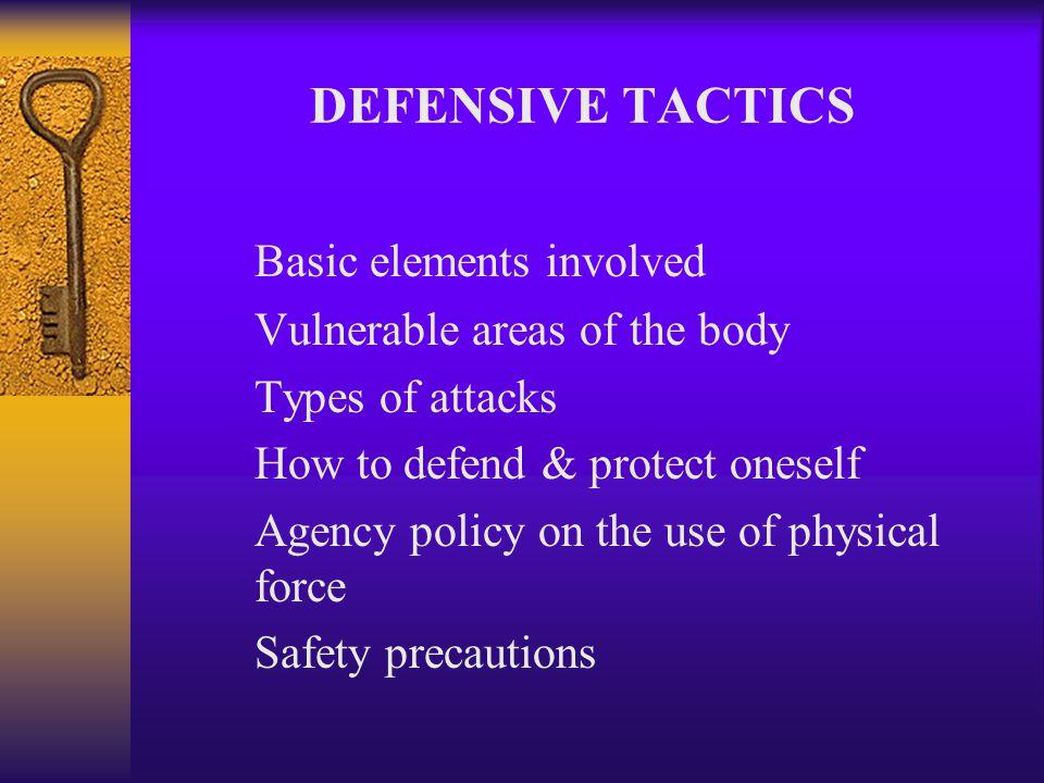 DEFENSIVE TACTICS 4. Choke 5. Kicks 6. Blows 7. Knife attack