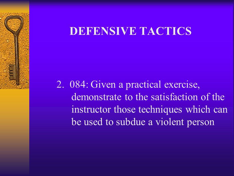 DEFENSIVE TACTICS B.Objective & Value of & Value of Defensive Tactics' Training 1.