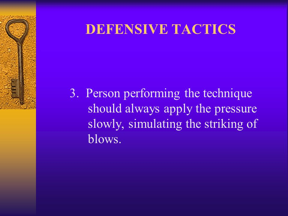 DEFENSIVE TACTICS 4.Each technique should be divided into two phases a.