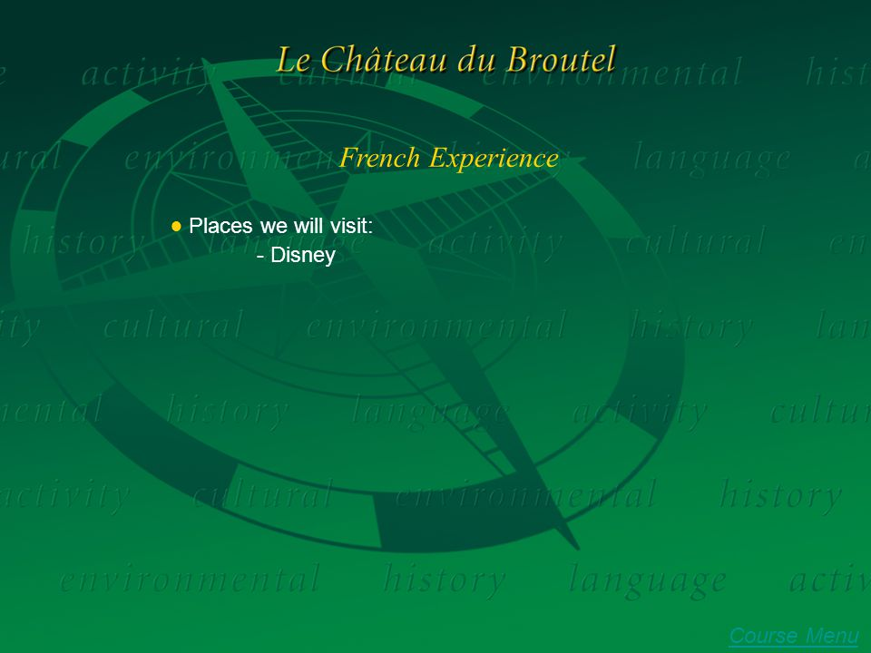 French Experience ● Places we will visit: - Disney Course Menu