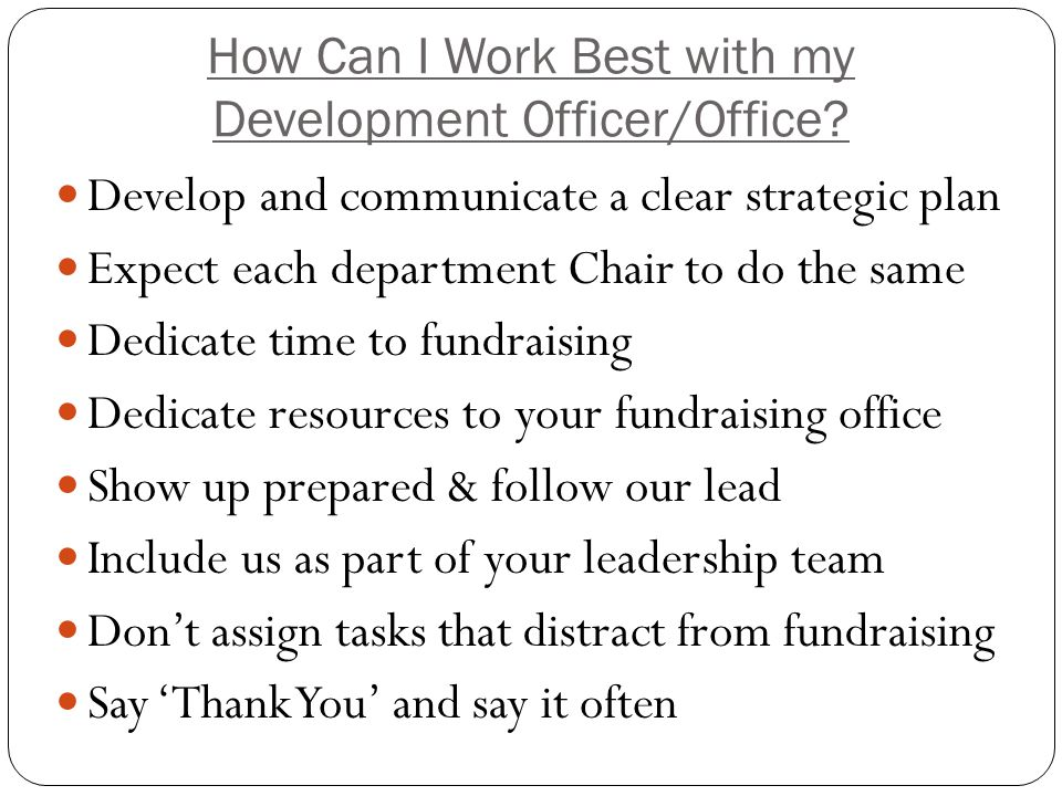 How Can I Work Best with my Development Officer/Office.