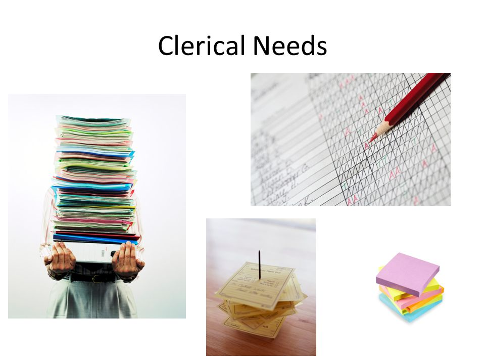 Clerical Needs