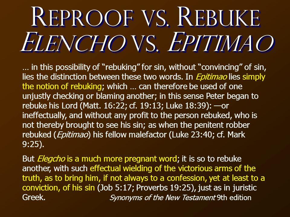 R eproof vs. R ebuke E lencho vs.