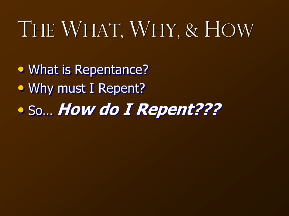 G od G rants R epentance Act 5:31 God exalted him at his right hand as Leader and Savior, to give repentance to Israel and forgiveness of sins.