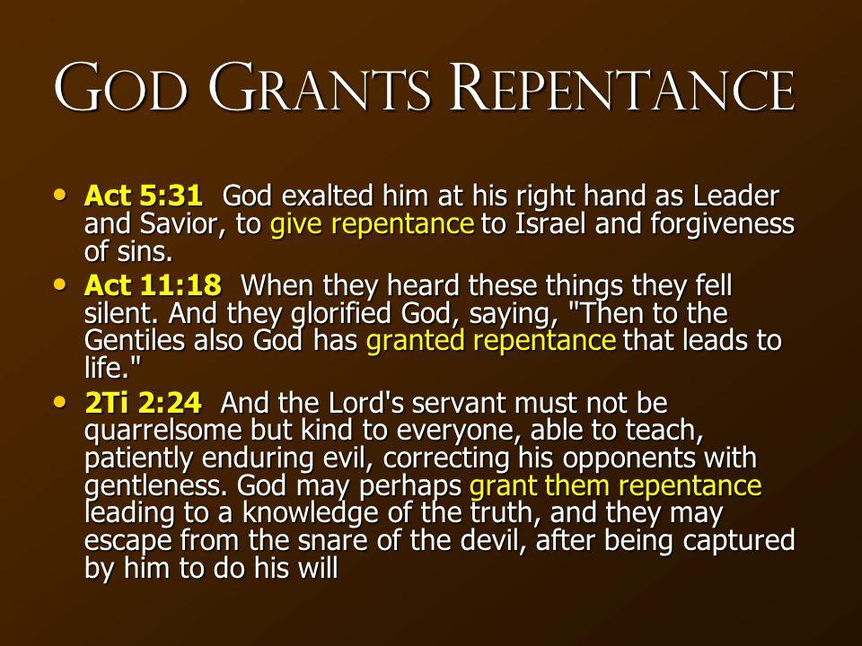 God Grants Repentance, but….