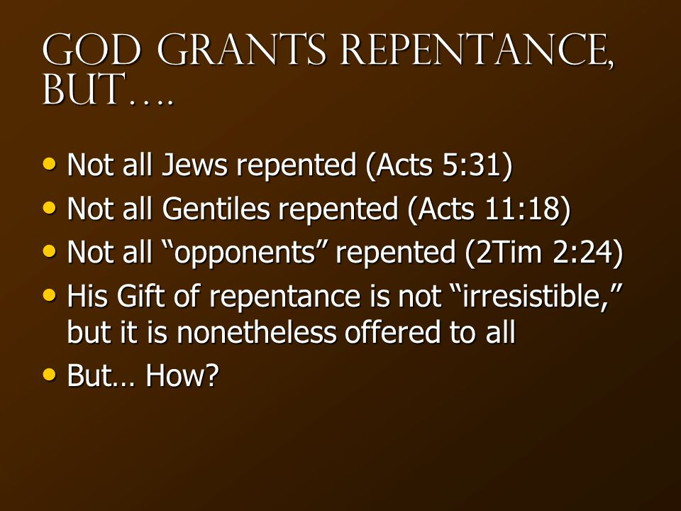God Grants Repentance, but….