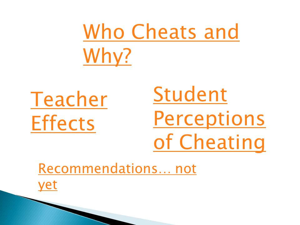 Who Cheats and Why? Student Perceptions of Cheating Recommendations… not yet Teacher Effects