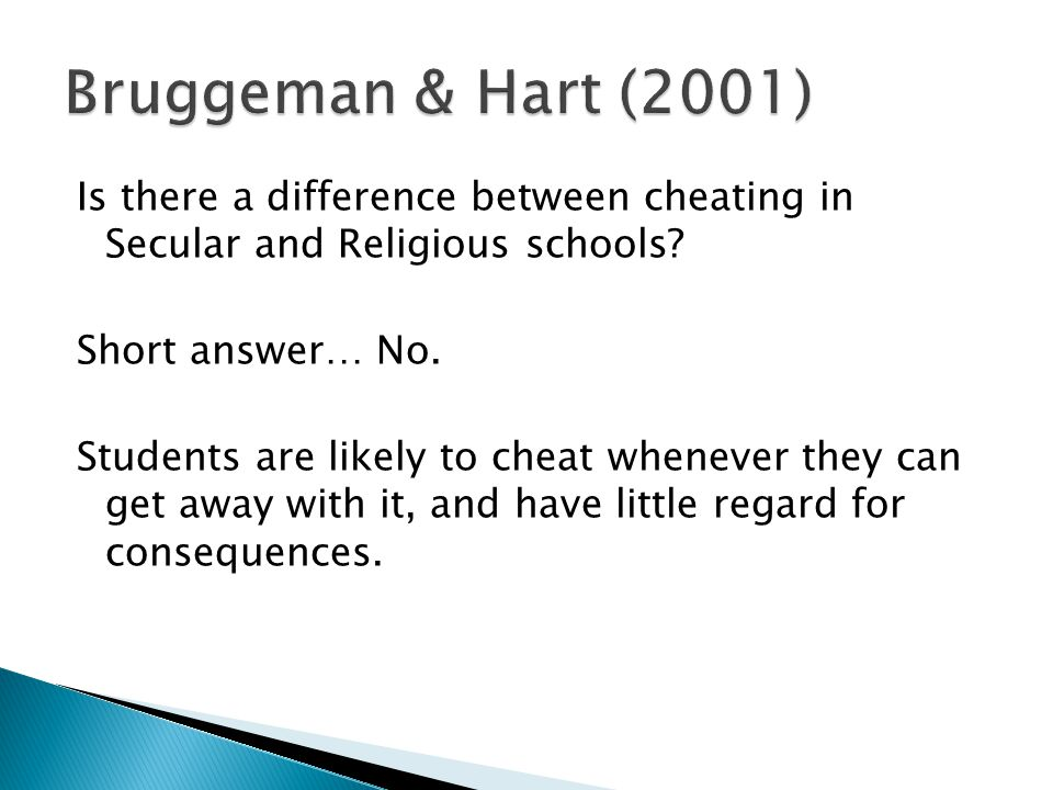 Is there a difference between cheating in Secular and Religious schools? Short answer… No. Students are likely to cheat whenever they can get away wit