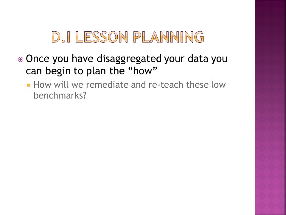 """ Once you have disaggregated your data you can begin to plan the """"how""""  How will we remediate and re-teach these low benchmarks?"""