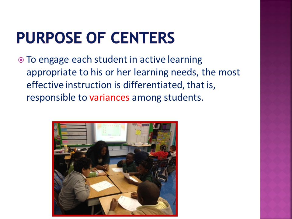  To engage each student in active learning appropriate to his or her learning needs, the most effective instruction is differentiated, that is, responsible to variances among students.