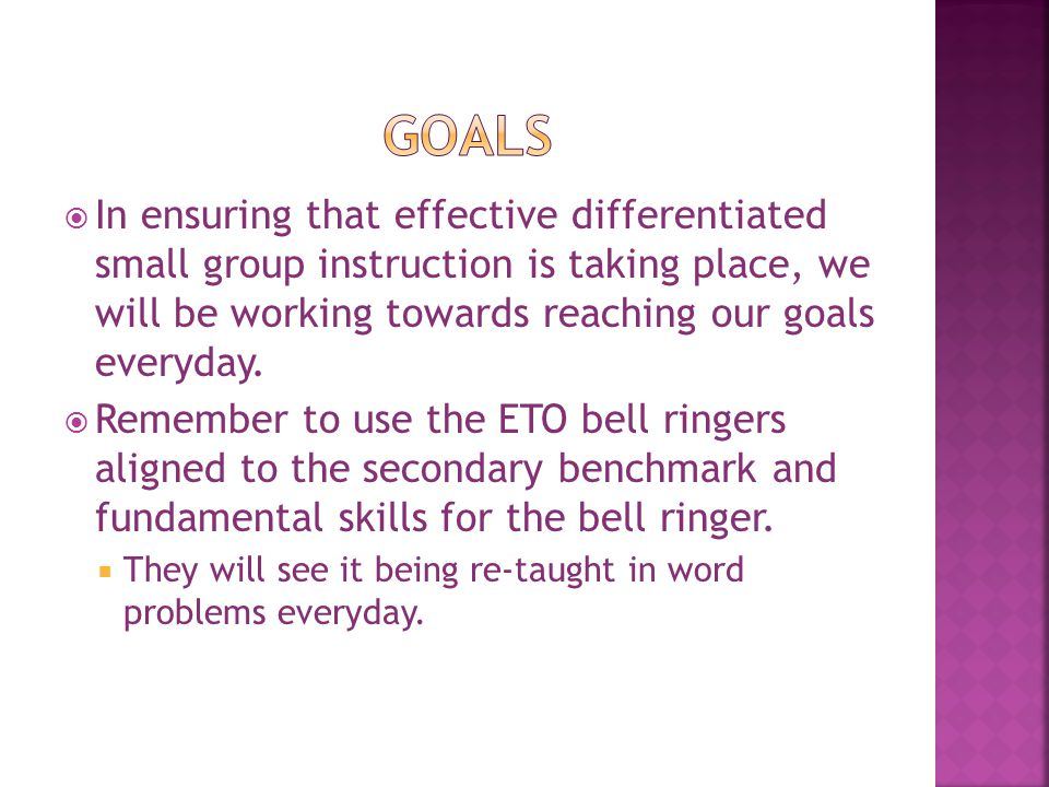  In ensuring that effective differentiated small group instruction is taking place, we will be working towards reaching our goals everyday.