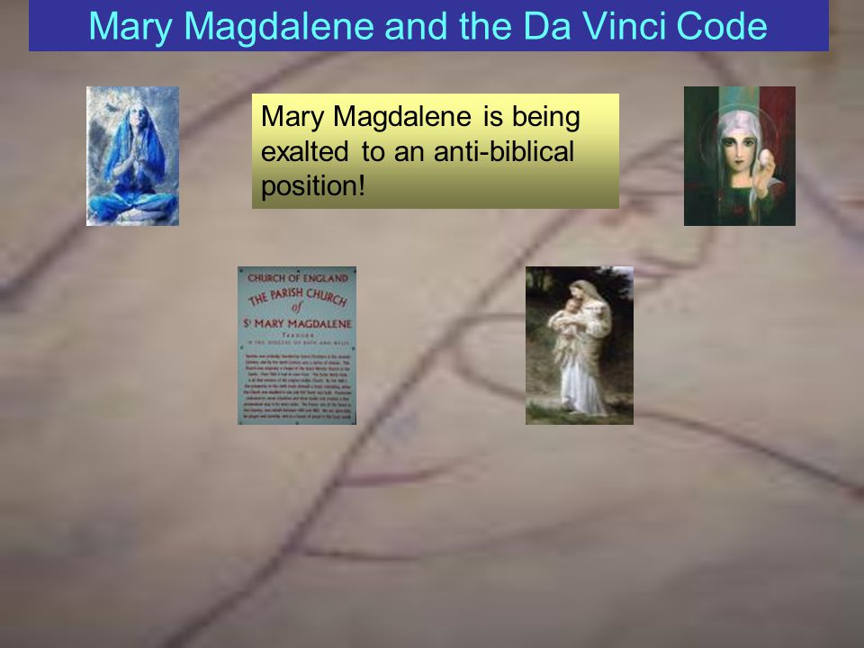 Mary Magdalene and the Da Vinci Code What is the impetus for the fascination with the Mary Magdalene Movement.