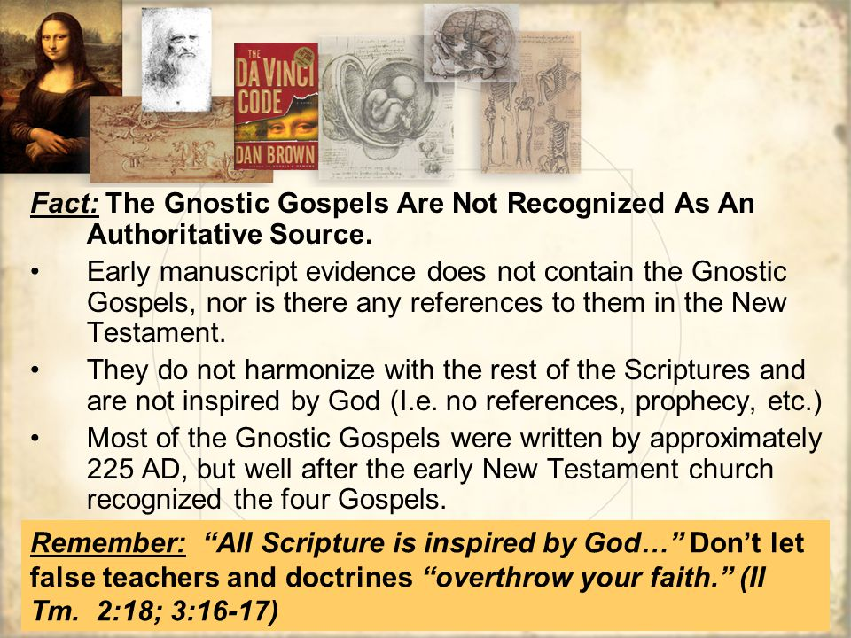 Fact: The Gnostic Gospels Are Not Recognized As An Authoritative Source.