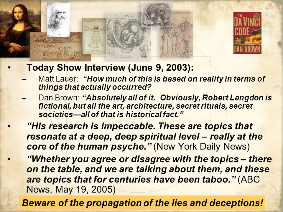 Today Show Interview (June 9, 2003): –Matt Lauer: How much of this is based on reality in terms of things that actually occurred.