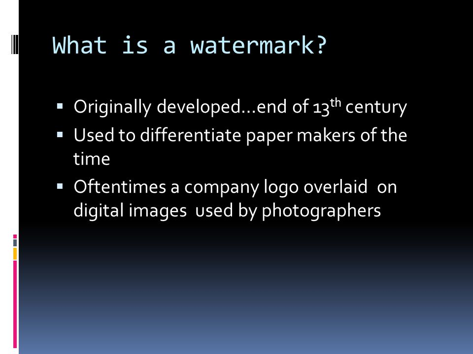 What is a watermark.