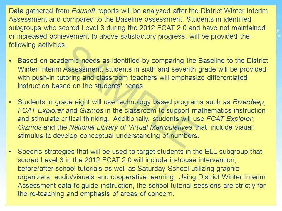 38 Data gathered from Edusoft reports will be analyzed after the District Winter Interim Assessment and compared to the Baseline assessment.