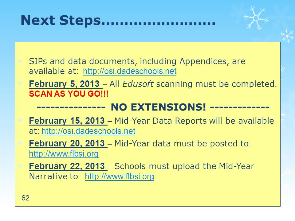 Next Steps…………………….  SIPs and data documents, including Appendices, are available at : http://osi.dadeschools.nethttp://osi.dadeschools.net  Februar
