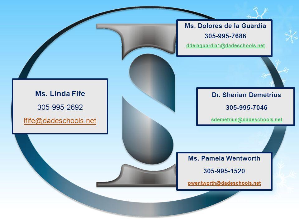 Ms.Linda Fife 305-995-2692 lfife@dadeschools.net Ms.
