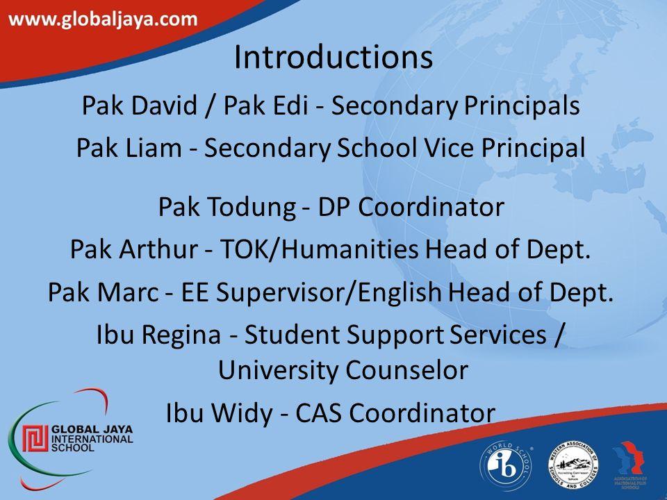 Pak David / Pak Edi - Secondary Principals Pak Liam - Secondary School Vice Principal Pak Todung - DP Coordinator Pak Arthur - TOK/Humanities Head of