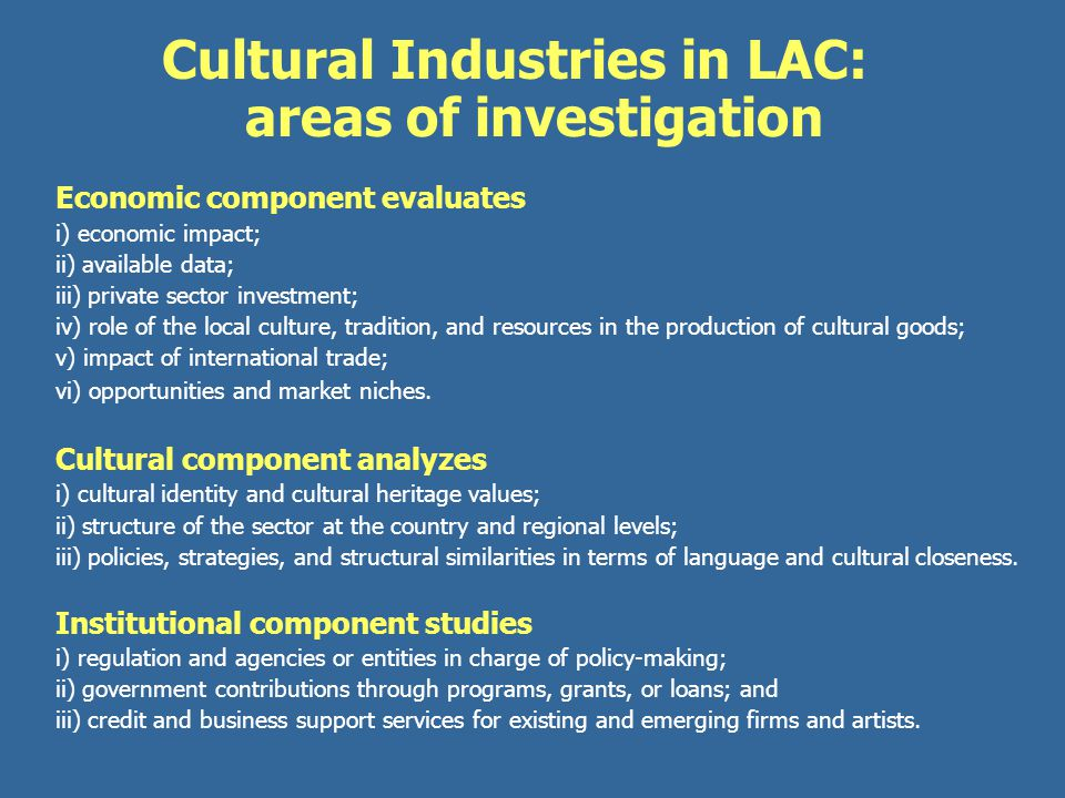 Economic component evaluates i) economic impact; ii) available data; iii) private sector investment; iv) role of the local culture, tradition, and res