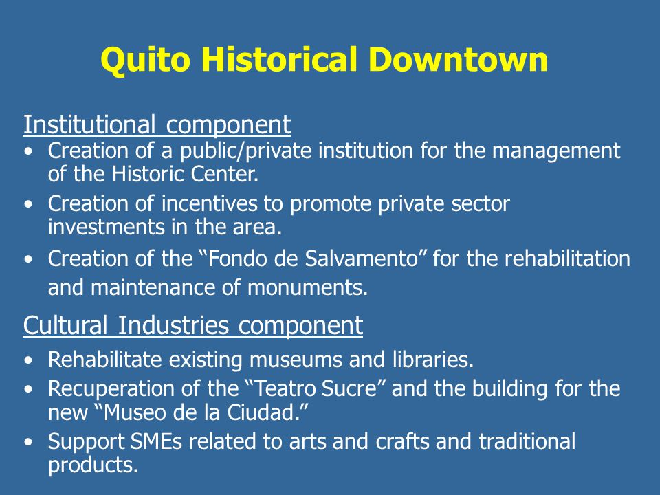 Salvador de Bahia Cultural Heritage component Rehabilitation of public spaces and heritage buildings.