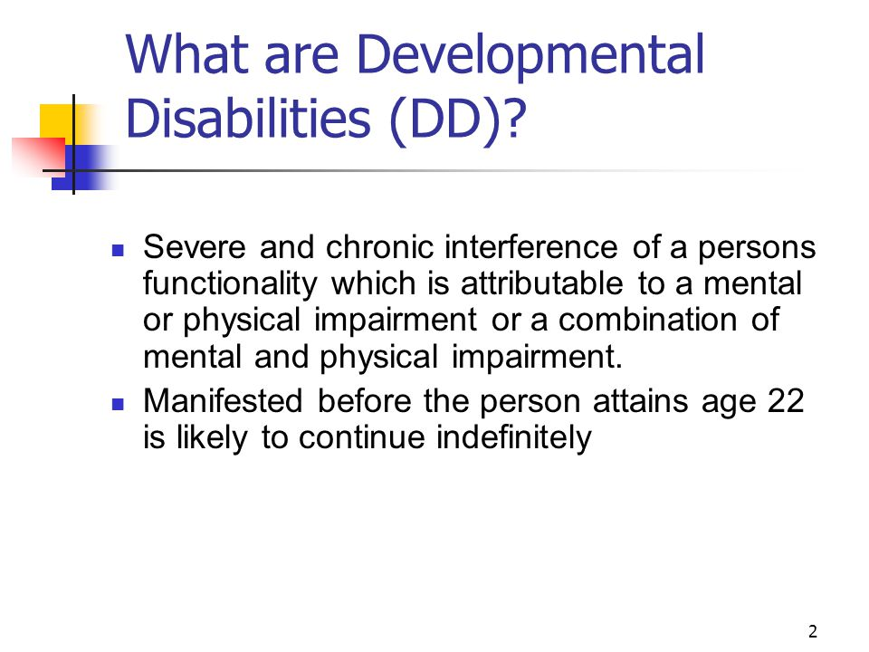 3 What are Developmental Disabilities (DD).