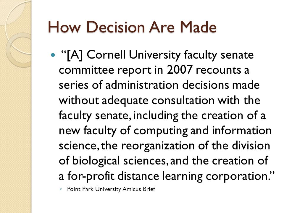 """How Decision Are Made """"[A] Cornell University faculty senate committee report in 2007 recounts a series of administration decisions made without adequ"""