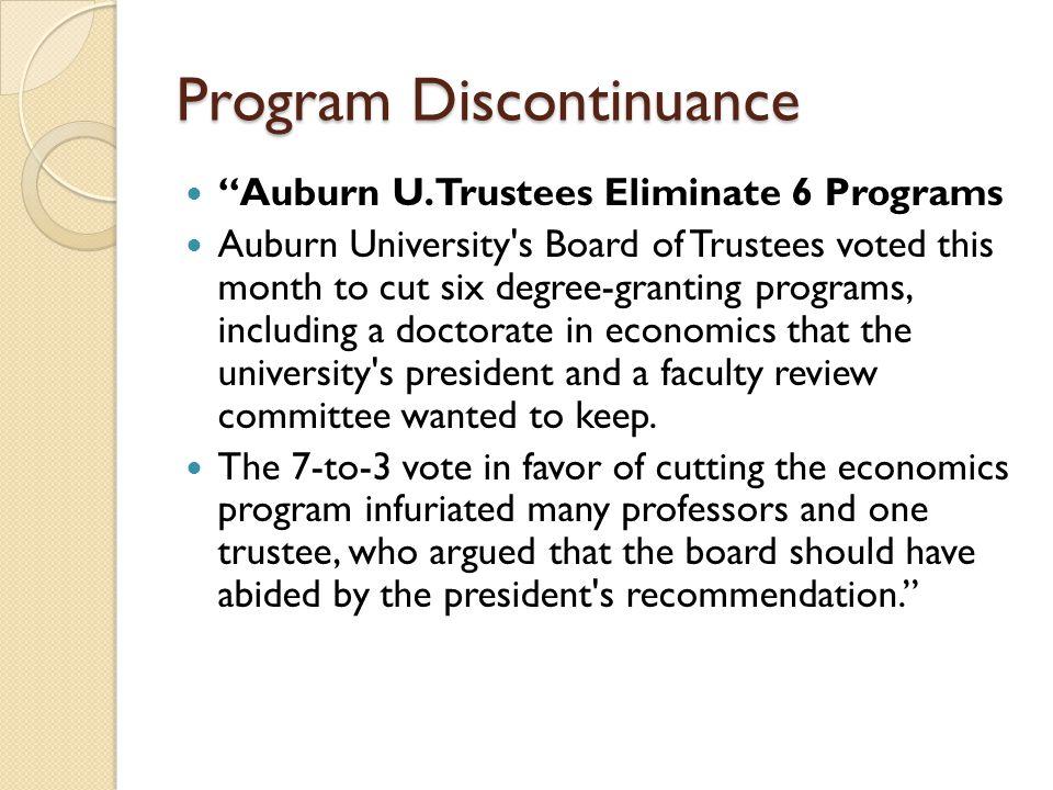 "Program Discontinuance ""Auburn U. Trustees Eliminate 6 Programs Auburn University's Board of Trustees voted this month to cut six degree-granting prog"