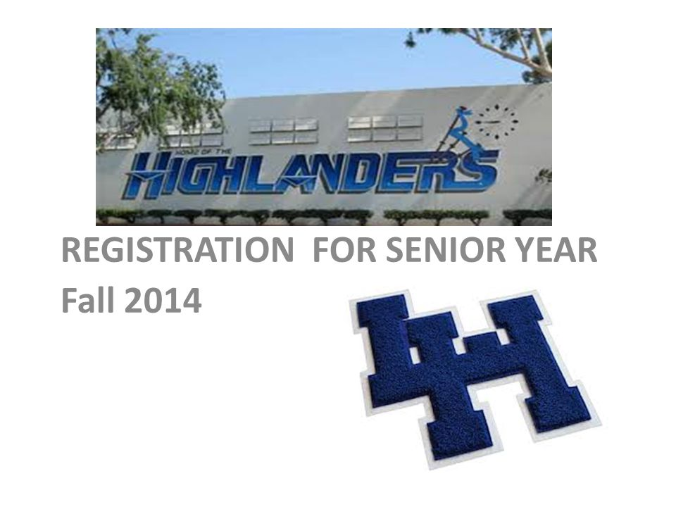 REGISTRATION FOR SENIOR YEAR Fall 2014
