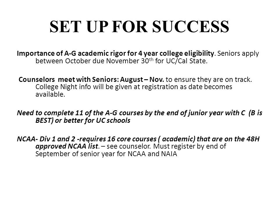 SET UP FOR SUCCESS Importance of A-G academic rigor for 4 year college eligibility.