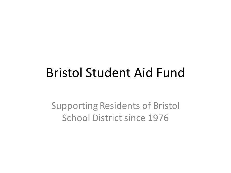 Bristol Student Aid Fund Supporting Residents of Bristol School District since 1976