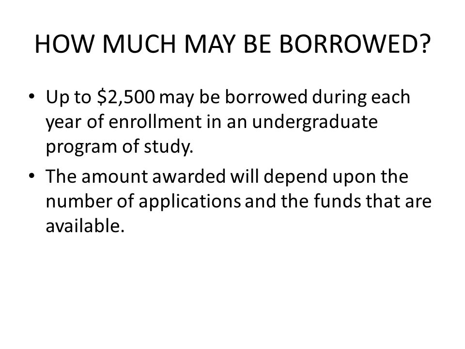 HOW MUCH MAY BE BORROWED.
