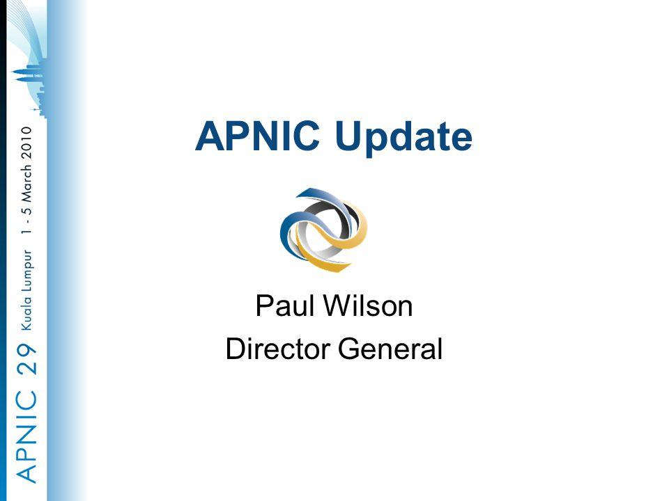 APNIC Update Paul Wilson Director General