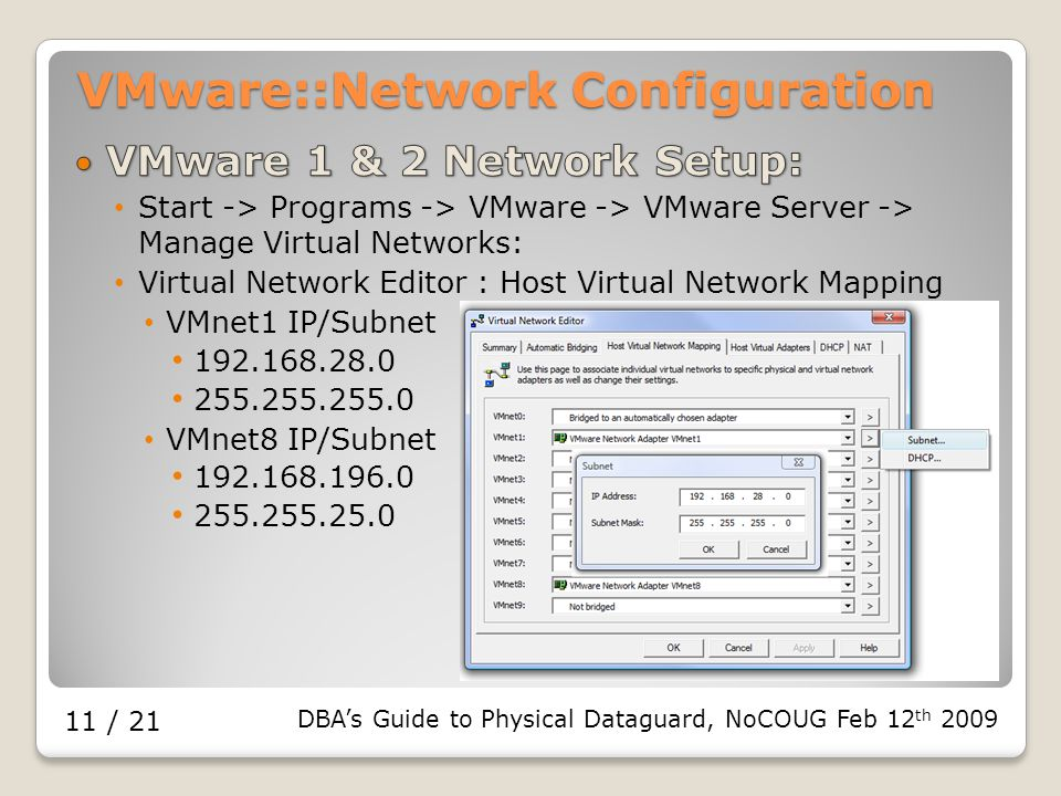 DBA's Guide to Physical Dataguard, NoCOUG Feb 12 th 2009 11 / 21 VMware::Network Configuration