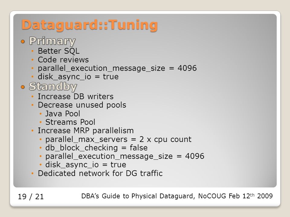 DBA's Guide to Physical Dataguard, NoCOUG Feb 12 th / 21 Dataguard::Tuning