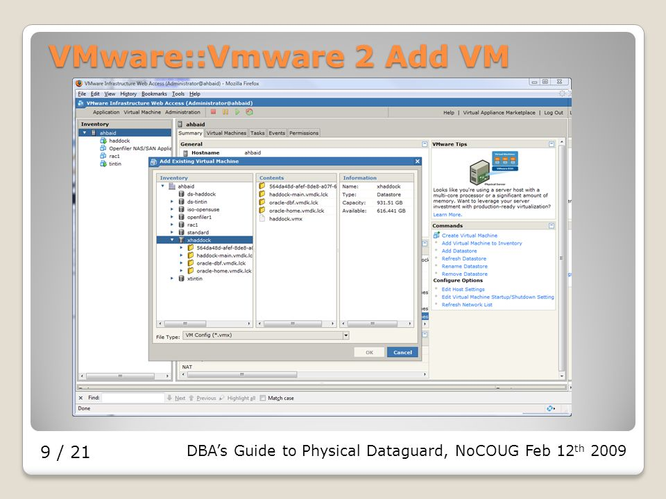 DBA's Guide to Physical Dataguard, NoCOUG Feb 12 th 2009 9 / 21 VMware::Vmware 2 Add VM