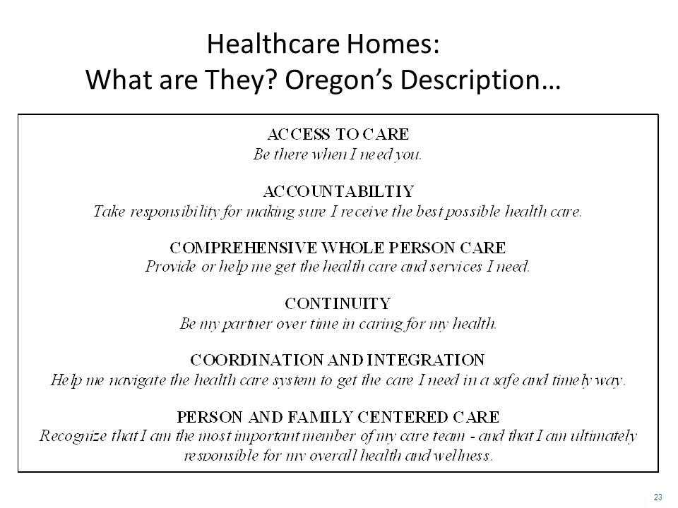 Healthcare Homes: What are They? Oregon's Description… 23