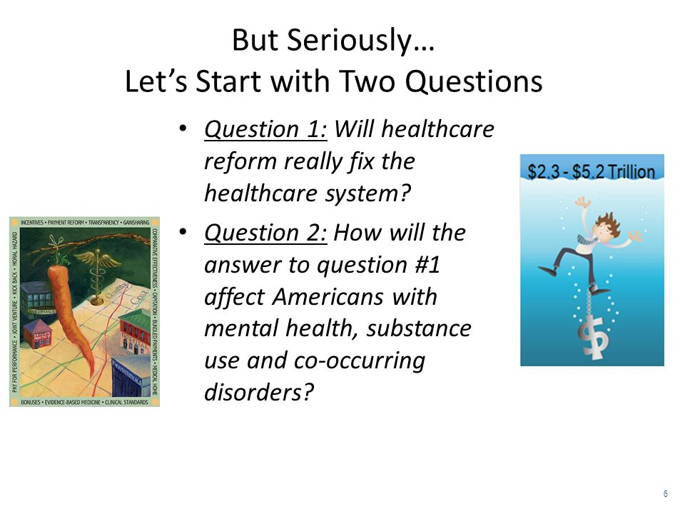 Question 1: Will healthcare reform really change the healthcare system? 7 7