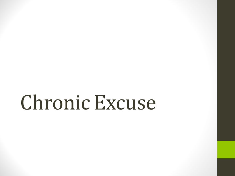 Chronic Excuse
