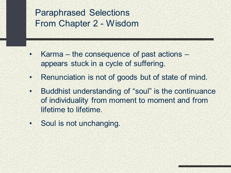 Paraphrased Selections From Chapter 2 - Wisdom Karma – the consequence of past actions – appears stuck in a cycle of suffering.
